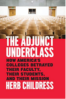 The Adjunct Underclass: An Interview with Author Dr. Herb Childress